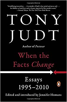 When the Facts Change: Essays, 1995-2010 by Tony Judt (2016-01-05)