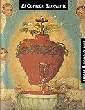 El Corazon Sangrante (The Bleeding Heart), Olivier Debroise, Elisabeth Sussman, Matthew Teitelbaum, 0910663505