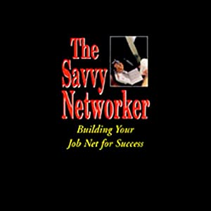 The Savvy Networker Audiobook