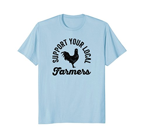 Support Your Local Farmers Agriculture Farming T-Shirt ()