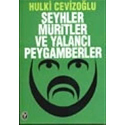 Şeyhler, müritler ve yalancı peygamberler (Turkish Edition) M. Hulki Cevizoğlu
