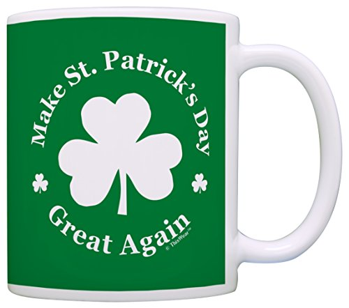 Funny Coffee Mugs Make St Patricks Day Great Again Shamrock Funny St Patricks Day Irish Coffee Gift Coffee Mug Tea Cup Green (Coffee Shamrock)