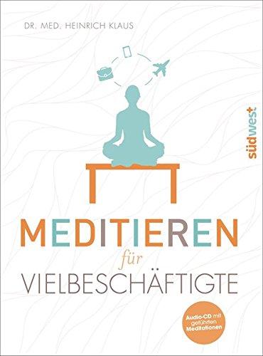 Meditieren für Vielbeschäftigte: Mit CD