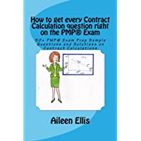 How to get every Contract Calculation question right on the PMP® Exam: 50+ PMP® Exam Prep Sample Questions and Solutions on Contract Calculations