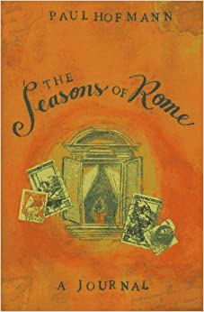 Book The Seasons of Rome: A Journal by Paul Hofmann (1997-01-03)