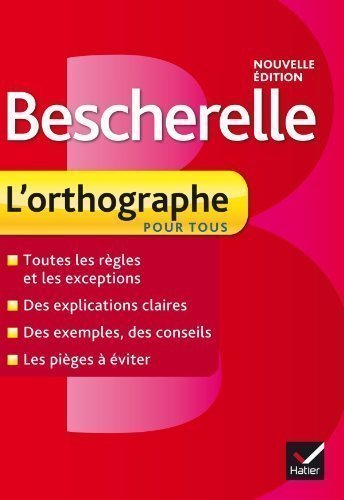 Bescherelle: Bescherelle - L'Orthographe Pour Tous by Kannas, Claude published by Editions Hatier (2012)
