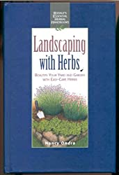 Landscaping With Herbs: Beautify Your Yard and Garden With Easy-Care Herbs (Rodale's Essential Herbal Handbooks)