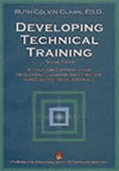 Developing Technical Training: A Structured Approach for Developing Classroom and Computer-Based Instructional Materials , 2nd Edition