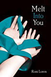Melt Into You (Loving on the Edge, Book 2) (Loving on the Edge Series)
