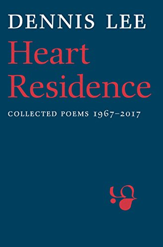 Heart Residence: Collected Poems 1967-2017 by House of Anansi Press