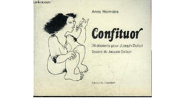 Confituor 24 Desserts Pour Joseph Delteil French Edition