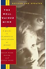 The Well-Trained Mind: A Guide to Classical Education at Home (Revised and Updated Edition) Hardcover