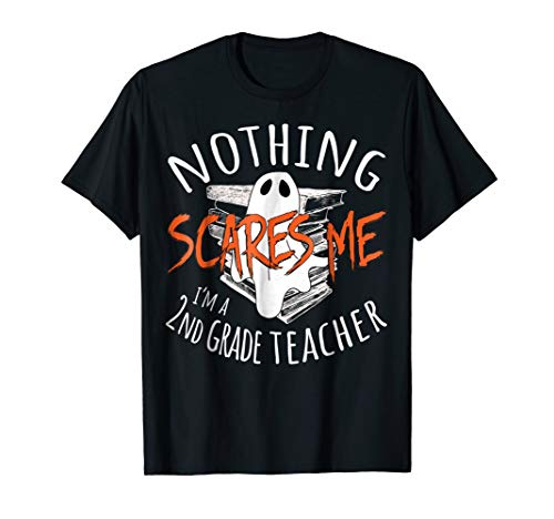 Nothing Scares Me I'm A 2nd Grade Teacher