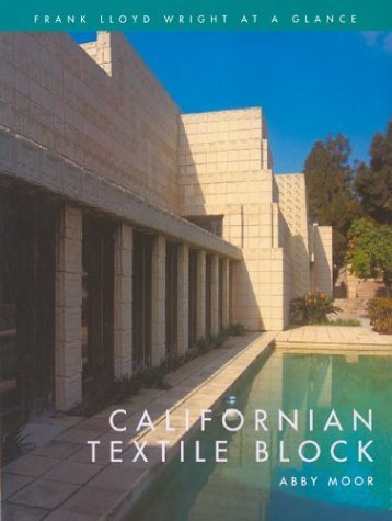 Frank Lloyd Wright at a Glance: Californian Textile Block by Abby Moor (2004-03-01)