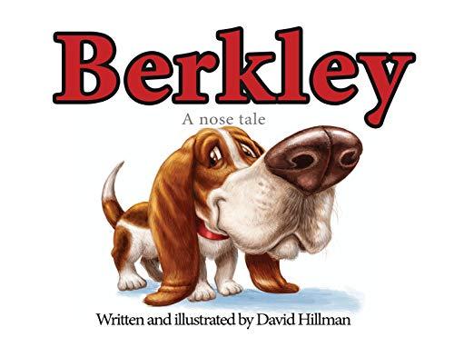 Berkley, A Nose Tale by [Hillman, David]