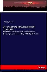 Zur Erinnerung An Gustav Schwab 1792 1892 Festreden Und