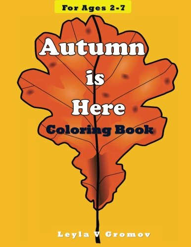 Autumn is Here: Coloring Book for Children Ages 2-7 (Coloring Books) (Volume 4)
