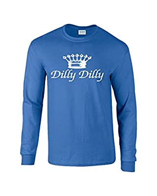 Trenz Shirt Company Funny Beer Drinking Dilly Dilly Script Adult Long Sleeve T-Shirt