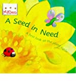 img - for Seed in Need: First Look at the Life Cycle of a Flower (Little Bees) (Paperback) - Common book / textbook / text book