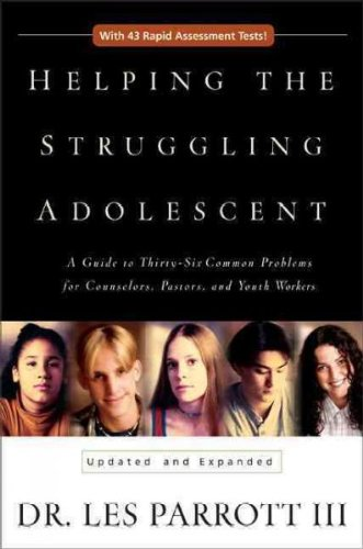 By Les Parrott III Helping the Struggling Adolescent : A Guide to Thirty-six Common Problems for Counselors, Pastors an (Updated and expanded) [Hardcover] ebook