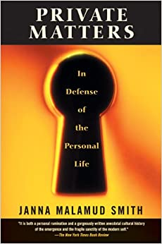 Book Private Matters: In Defense of the Personal Life