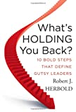 What's Holding You Back?, Robert J. Herbold, 0470639016