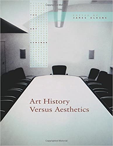 Art History Versus Aesthetics (The Art Seminar)