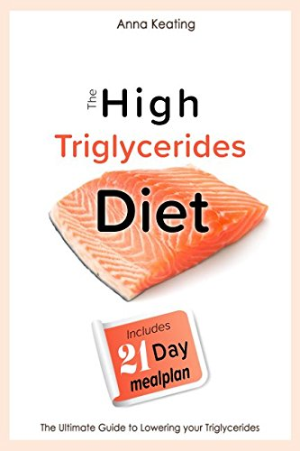 The High Triglycerides Diet: The Ultimate Guide to Lowering your - Lower Triglycerides To How