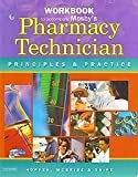 Workbook to Accompany Mosby's Pharmacy Technician : Principles and Practice, McBride, Laura and Hopper, Teresa, 0721694373
