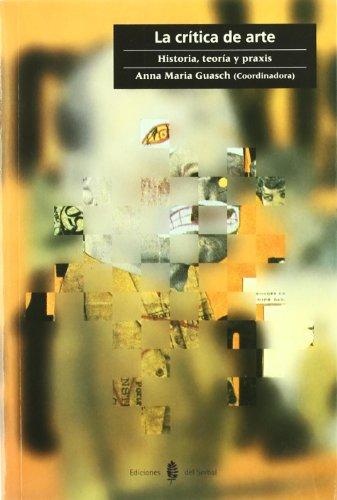 Descargar Libro La Crítica De Arte: Historia, Teoría Y Praxis Joan M. Minguet Batllori