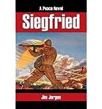 img - for { [ SIEGFRIED: A PEACE NOVEL ] } Jorgen, Jim ( AUTHOR ) Nov-08-2013 Paperback book / textbook / text book