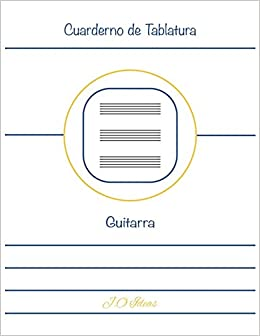 Cuaderno de Tablatura Guitarra: Guitarra 6 Cuerdas (Spanish Edition): J. Ortiz: 9781722295561: Amazon.com: Books