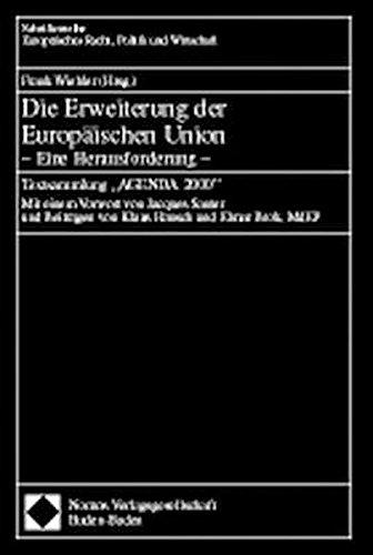 Die Erweiterung der Europäischen Union - Eine Herausforderung -: Textsammlung -AGENDA 2000- (Schriftenreihe Europäisches Recht, Politik und Wirtschaft)