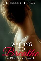 Waiting to Breathe (The Blue Series Book 2)