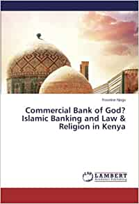 islamic banking in kenya There has been a steady growth in the islamic finance industry in kenya the country currently has two fully fledged islamic banks and several other conventional banks with islamic windows.