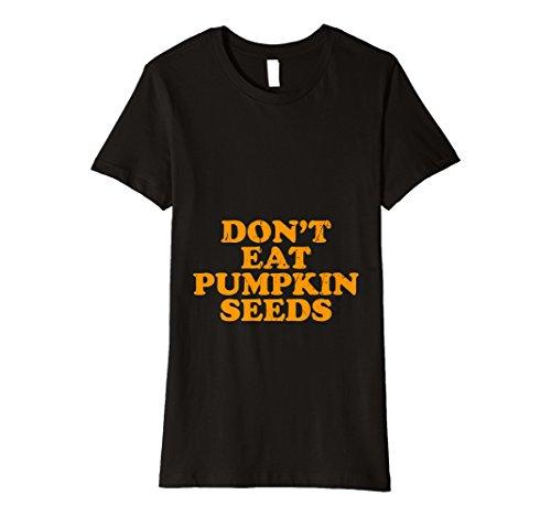 Womens Dont Eat Pumpkin Seeds Cute Funny Halloween