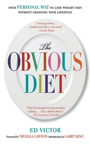 The Obvious Diet: Your Personal Way to Lose Weight Without Changing Your Lifestyle