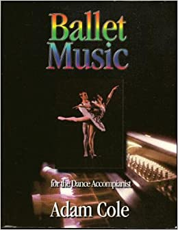 Ballet Music for the Dance Accompanist