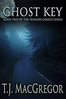 Ghost Key (The Hungry Ghosts Series Book 2) by [MacGregor, T. J.]