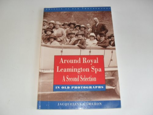 Around Royal Leamington Spa in Old Photographs (Britain in Old Photographs)