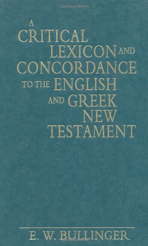 A Critical Lexicon and Concordance to the English and Greek New Testament by Kregel