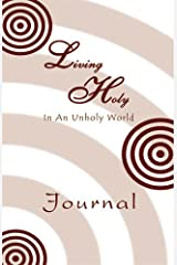 Living Holy in an Unholy World - Journal Journal