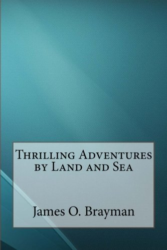 Read Online Thrilling Adventures by Land and Sea pdf epub