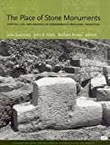 The Place of Stone Monuments: Context, Use, and Meaning in Mesoamerica's Preclassic Transition (Pre-Columbian Symposia and Colloquia), Julia Guernsey, 0884023648