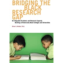 Bridging The Black Research Gap: On Integrated Academic and Research Capacity Building at Historically Black Colleges...