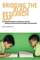 Bridging The Black Research Gap: On Integrated Academic and Research Capacity Building at Historically Black Colleges and Universities (HBCUs)