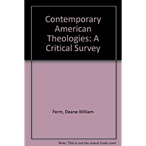 Contemporary American Theologies: A Critical Survey