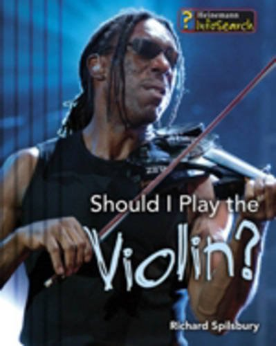 Read Online Should I Play the Violin? (InfoSearch: Learning Musical Instruments) (InfoSearch: Learning Musical Instruments) PDF