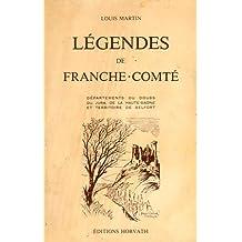Légendes de Franche-Comté: Départements du Doubs, du Jura, de la Haute-Saône et territoire de Belfort (Collection dirigée par Gérard Tisserand)