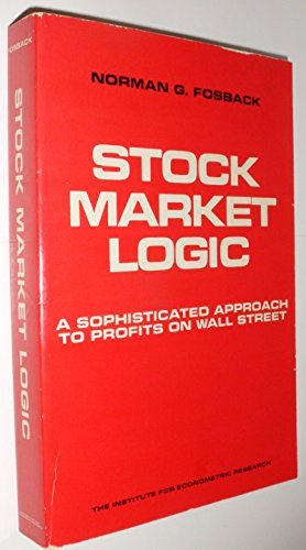 Stock Market Logic: A Sophisticated Approach to Profits on Wall Street